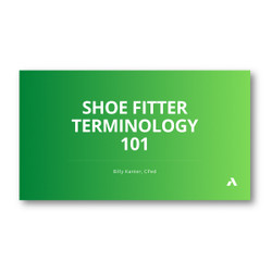 Shoe Fitter Terminology Webinar